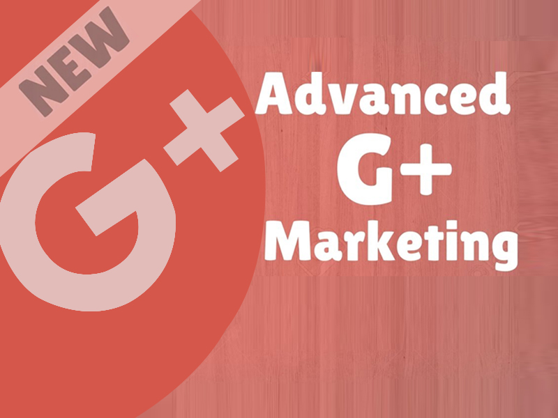 Advanced G+ Marketing