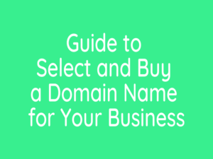 guide to select and buy a business domain name